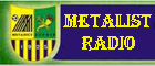 Metalist Radio ������� ��������� ��� �����������
